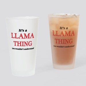 It's a Llama thing, you wouldn& Drinking Glass