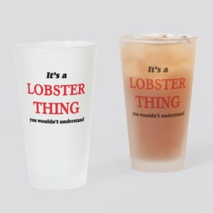 It's a Lobster thing, you would Drinking Glass