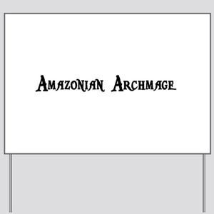 Amazonian Archmage Yard Sign
