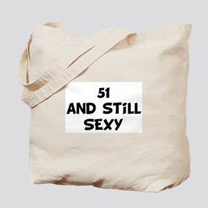51 and still SEXY Tote Bag