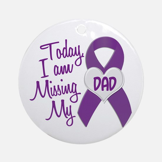 Missing My Dad 1 PURPLE Ornament (Round)