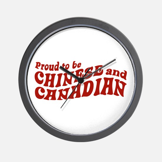 Proud to be Chinese and Canadian Wall Clock