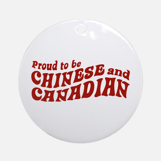 Proud to be Chinese and Canadian Ornament (Round)