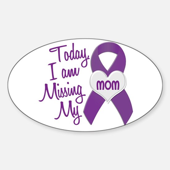 Missing My Mom 1 PURPLE Oval Decal