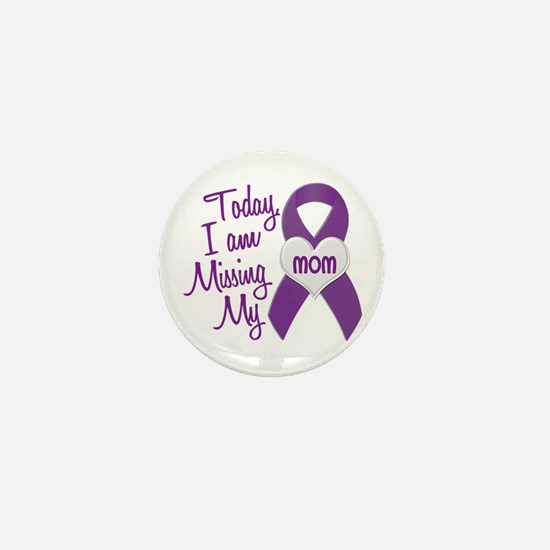 Missing My Mom 1 PURPLE Mini Button