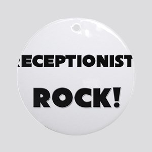 Receptionists ROCK Ornament (Round)