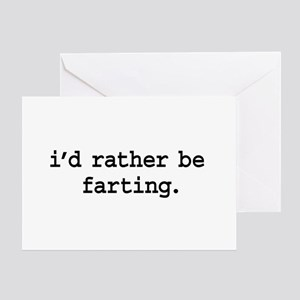 i'd rather be farting. Greeting Card