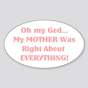 Mother Was Right! Oval Sticker