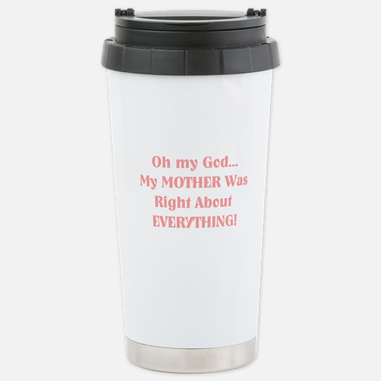 Mother Was Right! Stainless Steel Travel Mug