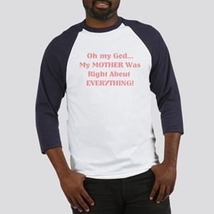 Mother Was Right! Baseball Jersey