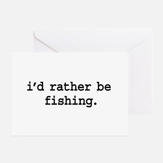 i'd rather be fishing. Greeting Card