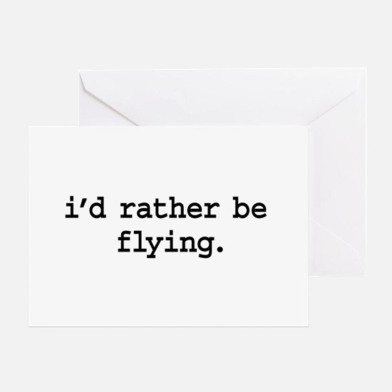 i'd rather be flying. Greeting Card