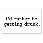 i'd rather be getting drunk. Rectangle Sticker 50