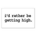 i'd rather be getting high. Rectangle Sticker 10