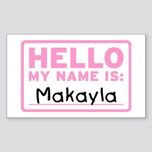Hello My Name Is: Makayla - Sticker