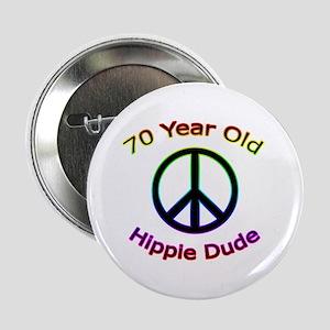 """Hippie Dude 70th Birthday 2.25"""" Button"""