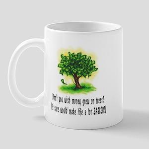 Money Grew On Trees Mug