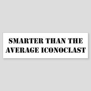Average iconoclast Bumper Sticker