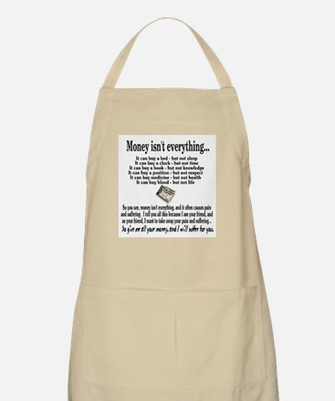 Money Isn't Everything BBQ Apron