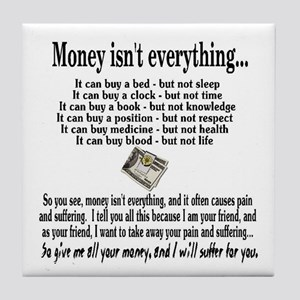 Money Isn't Everything Tile Coaster