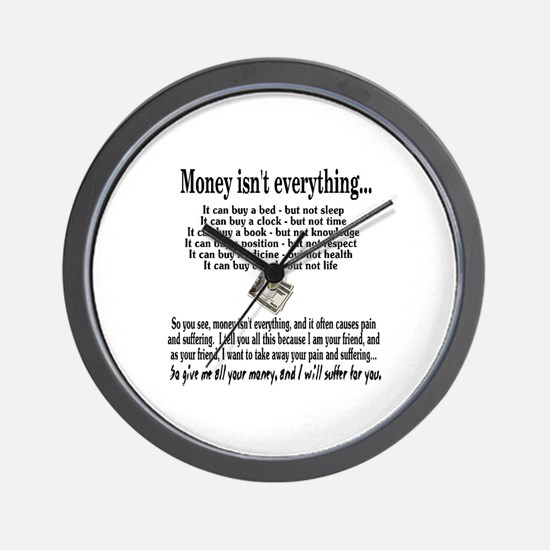 Money Isn't Everything Wall Clock
