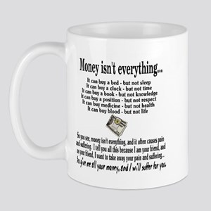 Money Isn't Everything Mug