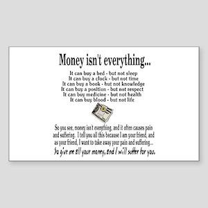 Money Isn't Everything Rectangle Sticker
