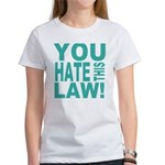 You Hate This Law! Women's T-Shirt