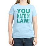 You Hate This Law! Women's Light T-Shirt