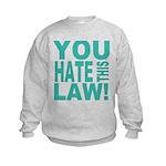 You Hate This Law! Kids Sweatshirt
