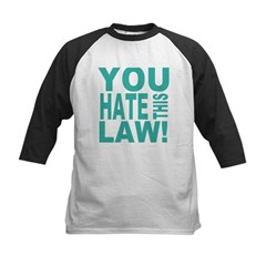 You Hate This Law! Kids Baseball Jersey