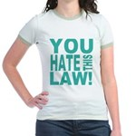 You Hate This Law! Jr. Ringer T-Shirt