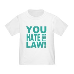 You Hate This Law! T