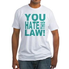 You Hate This Law! Shirt