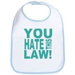 You Hate This Law! Bib