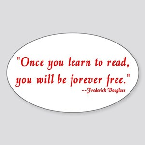 """Once you learn to read..."" Douglass Sticker (Oval"