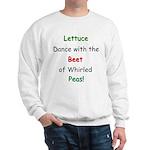 Lettuce dance & Peas Sweatshirt