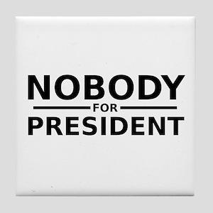 Nobody for President Tile Coaster