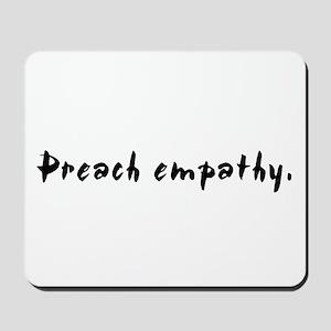 """Preach empathy."" Mousepad"