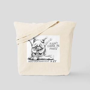 It Ain't Gonna Pretty Tote Bag