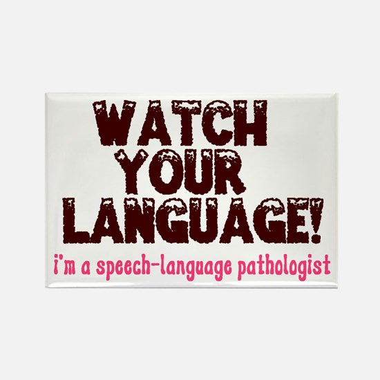 WATCH YOUR LANGUAGE! Rectangle Magnet