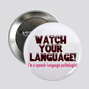 "WATCH YOUR LANGUAGE! 2.25"" Button"