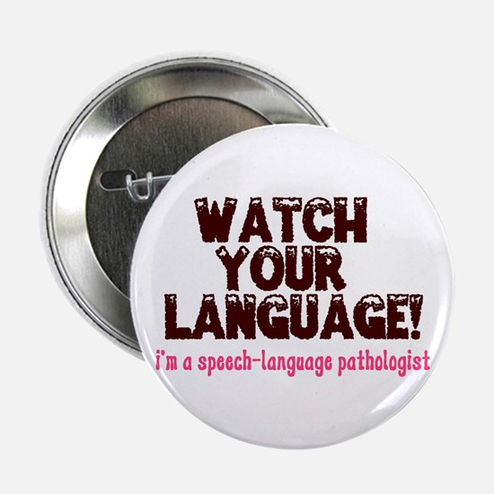 """WATCH YOUR LANGUAGE! 2.25"""" Button"""