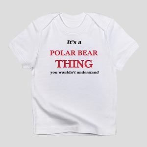 It's a Polar Bear thing, you wouldn&#3 T-Shirt