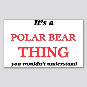 It's a Polar Bear thing, you wouldn&#3 Sticker