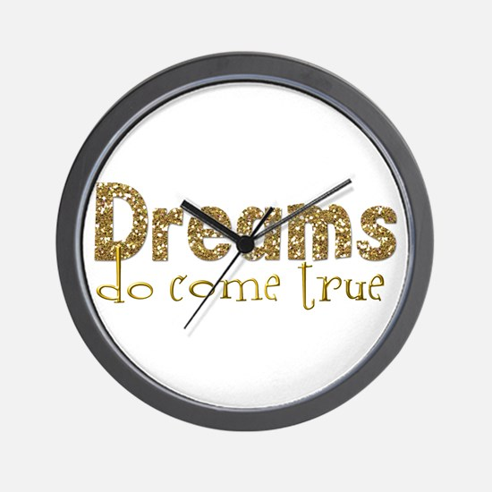 Dreams Come True Wall Clock