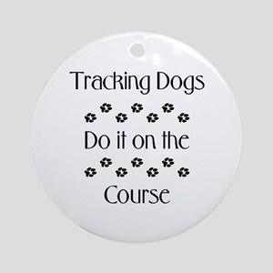 Tracking Dogs do it... Keepsake (Round)
