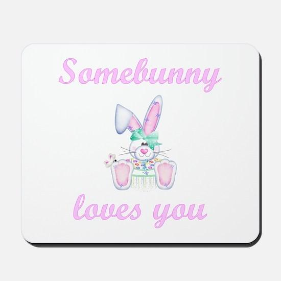 Somebunny Loves You (girl) Mousepad