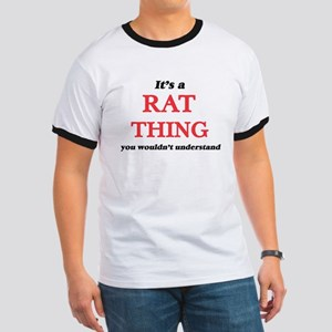 It's a Rat thing, you wouldn't und T-Shirt