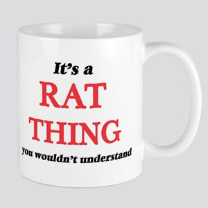 It's a Rat thing, you wouldn't unders Mugs